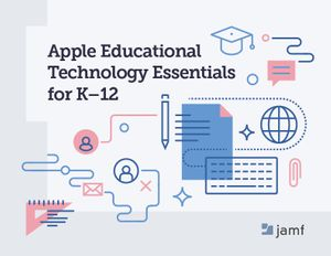 Apple Educational Technology Essentials for K-12 graphic