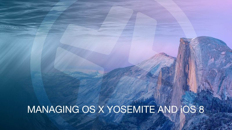 Managing OS X Yosemite and iOS 8