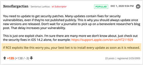 Post in forum by Xenoflargactian Seniorius Lurkius DEC 1, 2020 9:04 PM You need to update to get security patches. Many updates contain fixes for security vulnerabilities, even if they're not published publicly. This is why you should always update once
