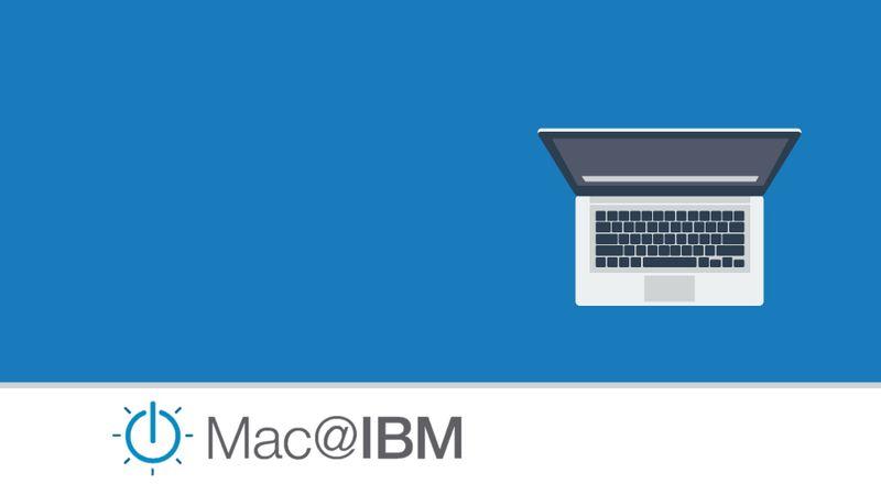 Mac @ IBM, managed by Jamf Pro