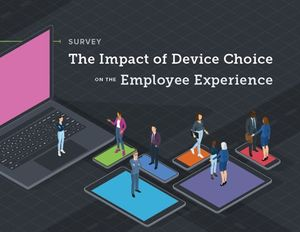 The Impact of Device Choice on the Employee Experience