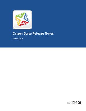 Casper Suite 9.3 Release Notes