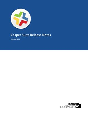 Casper Suite 9.91 Release Notes
