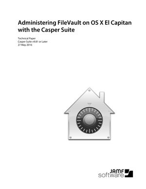 Administering FileVault on OS X El Capitan with the Casper Suite